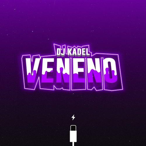 Veneno de DJ Kadel