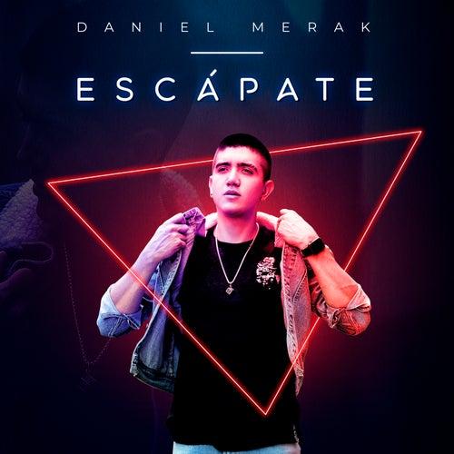 Escápate de Daniel Merak