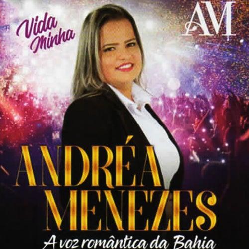 Vida Minha de Andrea Menezes