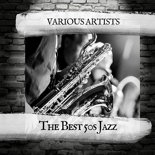 The Best 50s Jazz de Various Artists