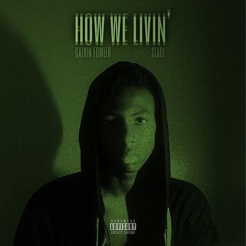 How We Livin' by Calvin Fowler