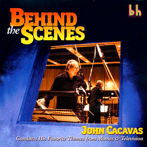 Behind the Scenes by John Cacavas