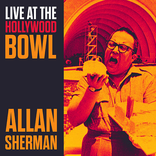 Live at the Hollywood Bowl de Allan Sherman