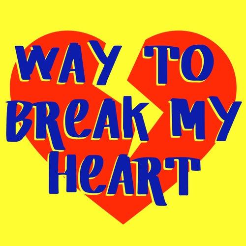 Way to Break My Heart by Kph