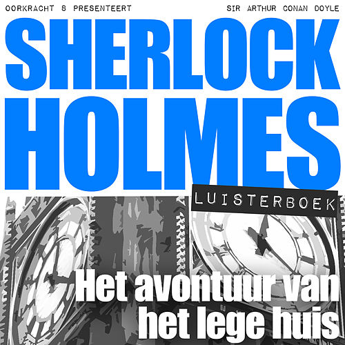 Sherlock Holmes - Het avontuur van het lege huis (Onverkort) von Sherlock Holmes