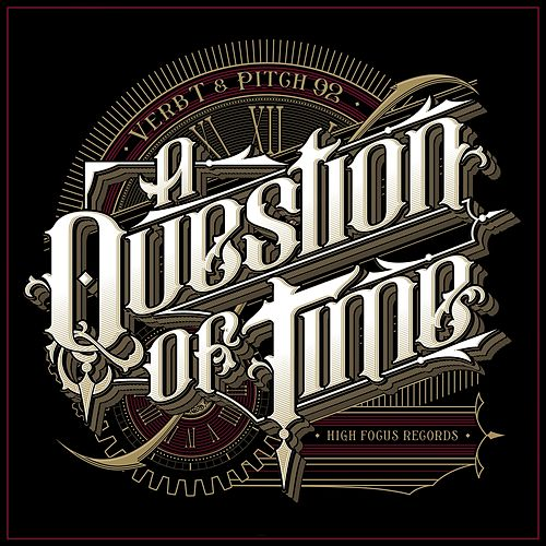 A Question of Time by Pitch 92 Verb T