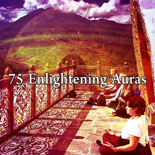 75 Enlightening Auras by Lullabies for Deep Meditation