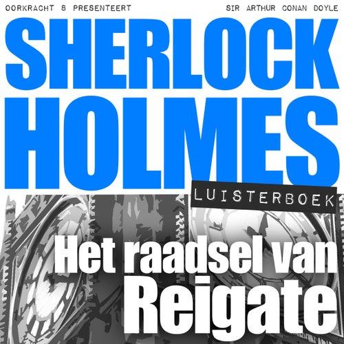 Sherlock Holmes - Het raadsel van Reigate (Onverkort) von Sherlock Holmes