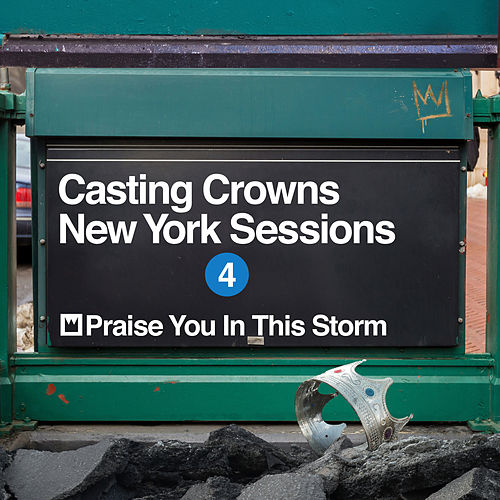 Praise You in This Storm (New York Sessions) de Casting Crowns