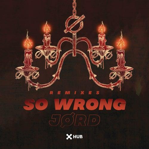 So Wrong (Remixes) by JØRD