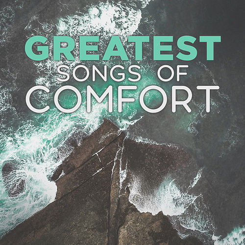 Greatest Songs of Comfort de Lifeway Worship