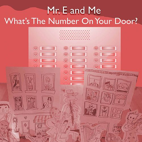 What's the Number on Your Door? by Mr. E