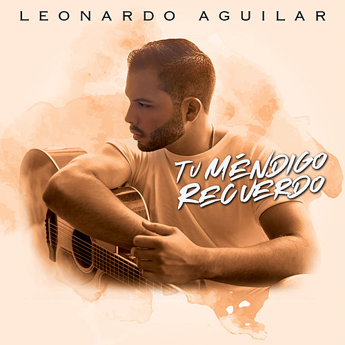 Tu Méndigo Recuerdo by Leonardo Aguilar