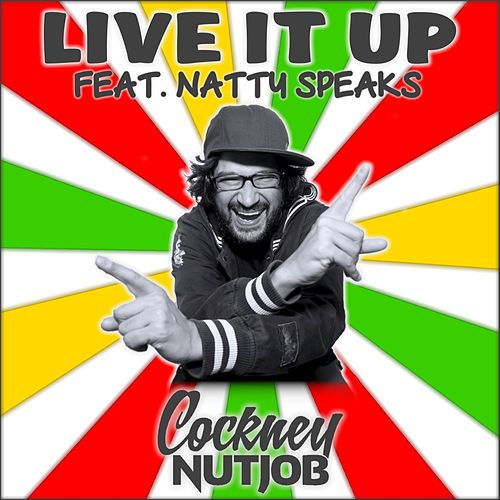 Live It Up by Cockney Nutjob