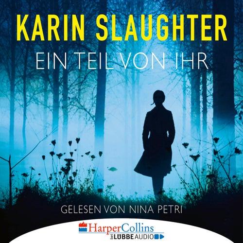 Ein Teil von ihr (Ungekürzt) von Karin Slaughter