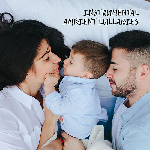 Instrumental Ambient Lullabies (Music for Children and Adults) by Deep Sleep Music Academy