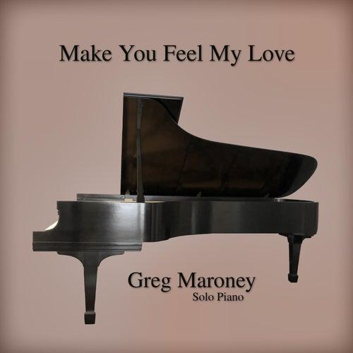 Make You Feel My Love de Greg Maroney