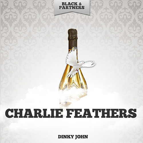 Dinky John by Charlie Feathers