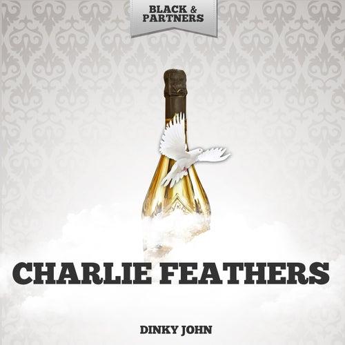 Dinky John de Charlie Feathers