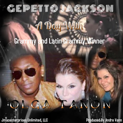 A Day with Olga Tanon de Gepetto Jackson