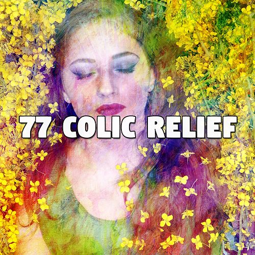 77 Colic Relief von Best Relaxing SPA Music
