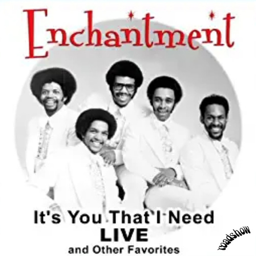 It's You That I Need Live and Other Favorites by Enchantment