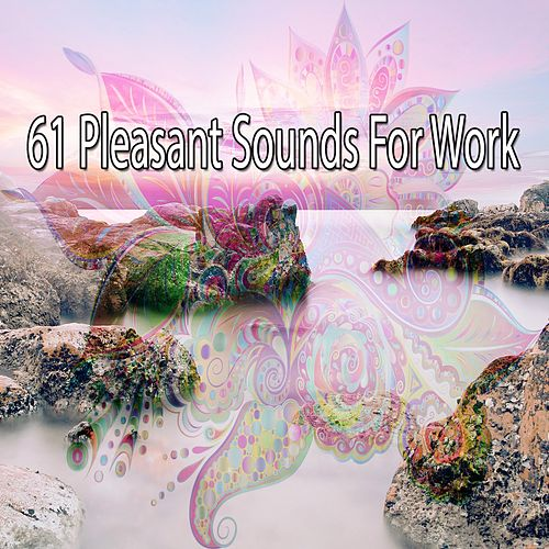 61 Pleasant Sounds for Work de Zen Meditate