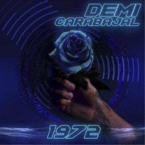 1972 de Demi Carabajal