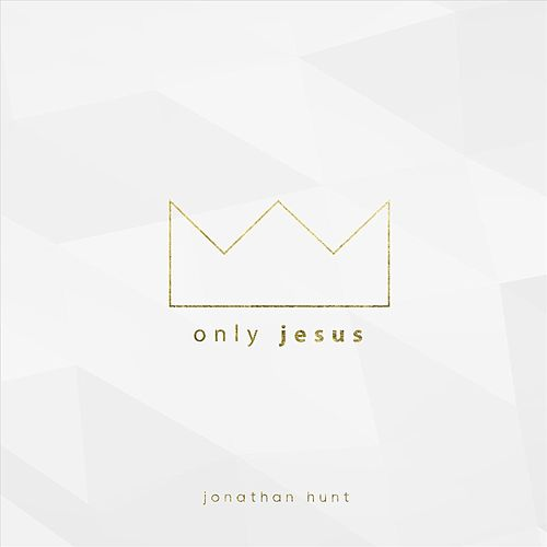 Only Jesus von Jonathan Hunt