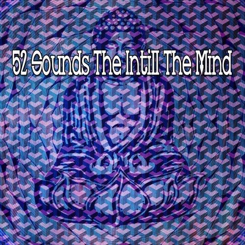 52 Sounds the Intill the Mind de Meditación Música Ambiente