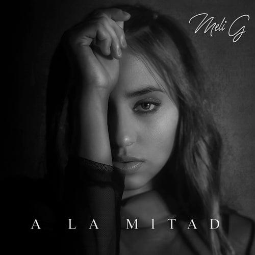 A La Mitad by Meli G