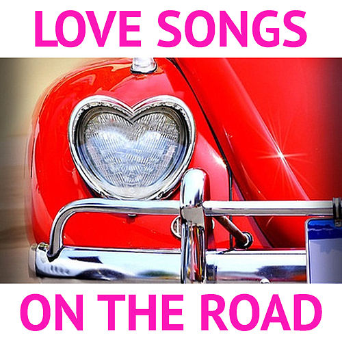 Love Songs On The Road de Various Artists