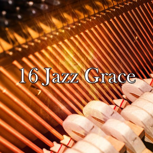 16 Jazz Grace by Chillout Lounge