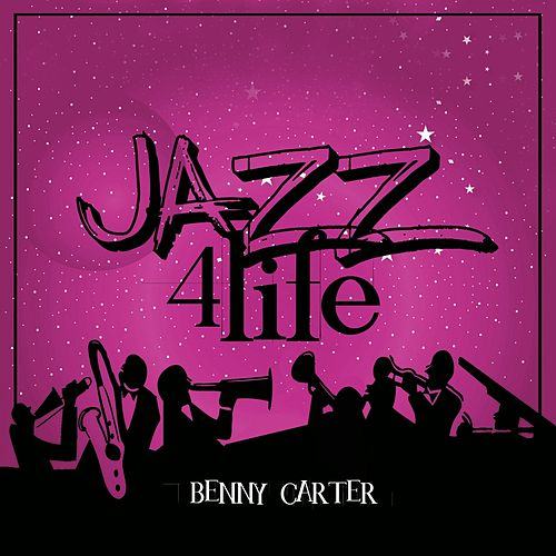 Jazz 4 Life de Benny Carter