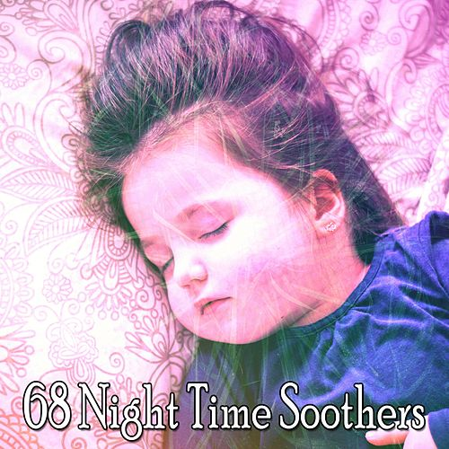 68 Night Time Soothers von Best Relaxing SPA Music