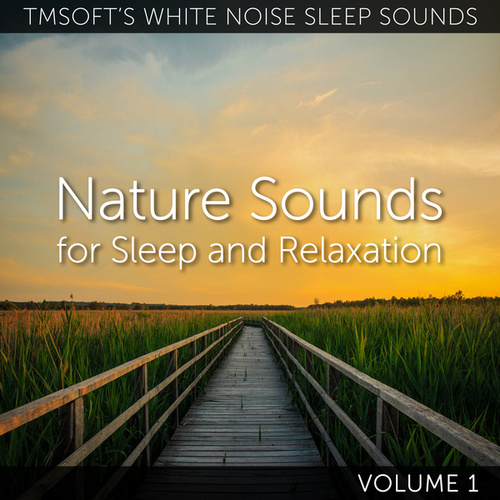 Nature Sounds for Sleep and Relaxation Volume 1 by Tmsoft's White Noise Sleep Sounds