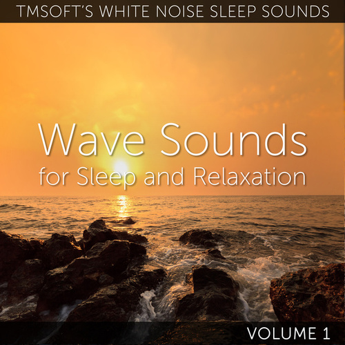 Wave Sounds for Sleep and Relaxation Volume 1 by Tmsoft's White Noise Sleep Sounds