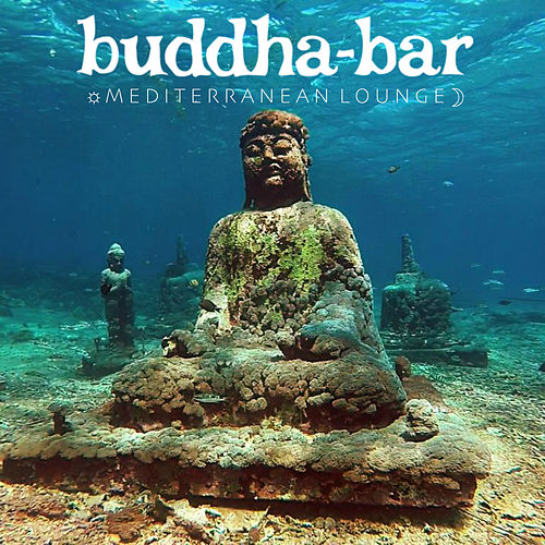 Buddha Bar: Mediterranean Lounge by Various