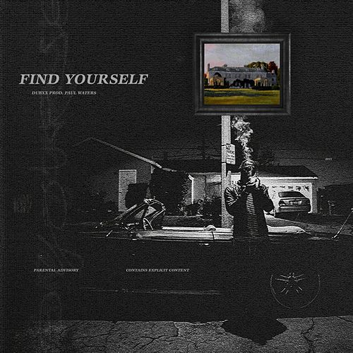 Find Yourself by DubXX
