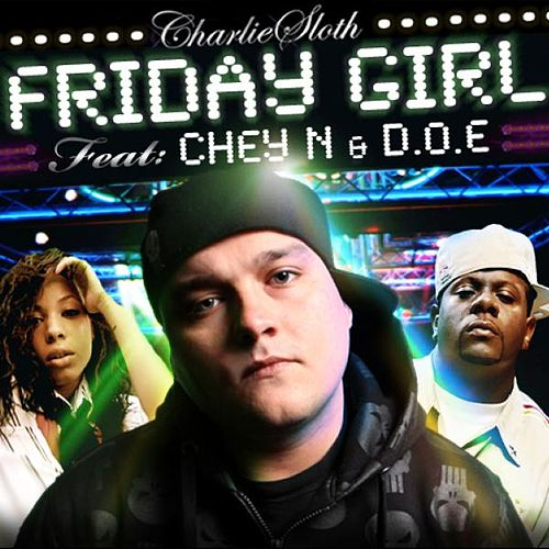 Friday Girl (feat. Chey N & D.O.E.) von Charlie Sloth