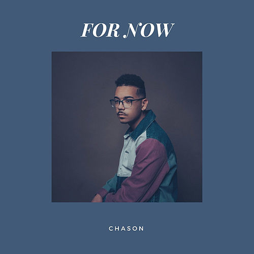 For Now by Chason