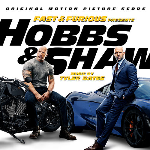Fast & Furious Presents: Hobbs & Shaw (Original Motion Picture Score) von Tyler Bates