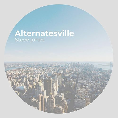 Alternatesville by Steve Jones