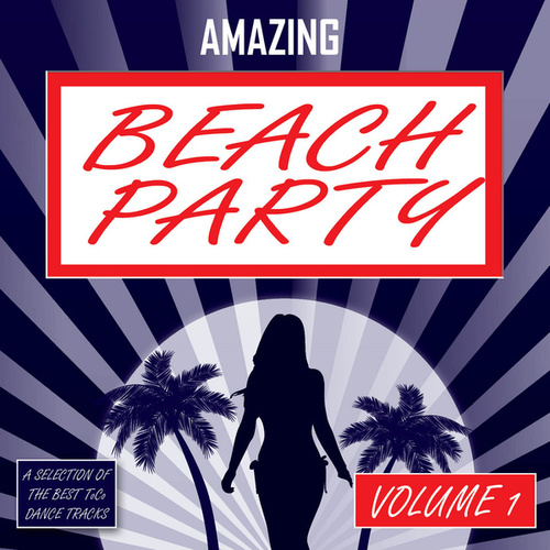 Amazing Beach Party - Vol. 1 de Various Artists