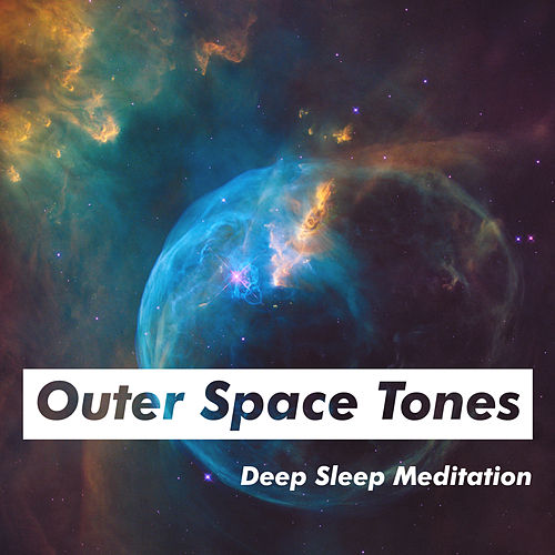 Outer Space Tones by Deep Sleep Meditation