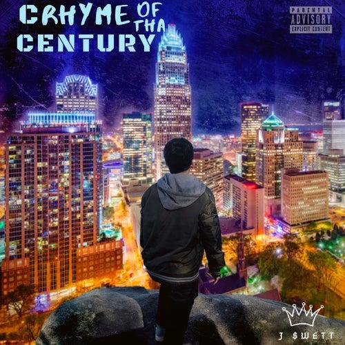 CRHYME Of Tha Century de J $wett