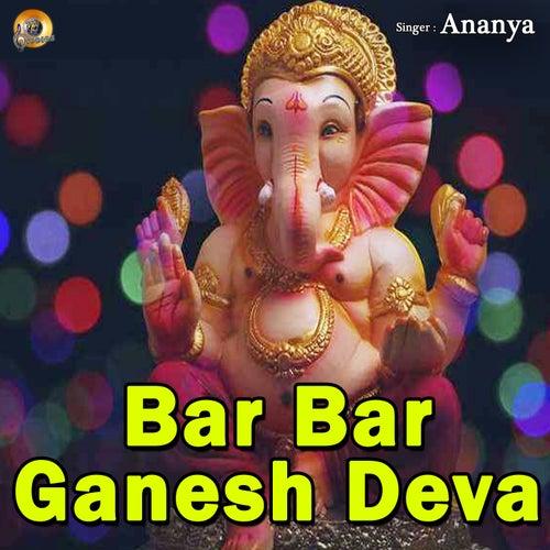 Bar Bar Ganesh Deva (Ganesh Bhajan) von Ananya