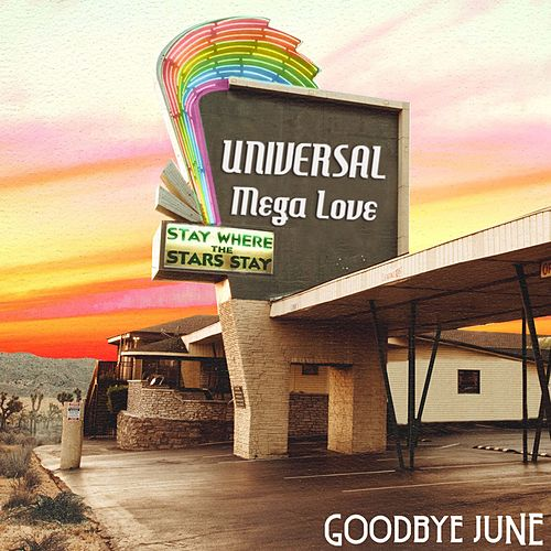 Universal Mega Love de Goodbye June
