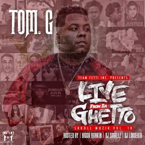 Skroll Muzik, Vol. 10 (Live from da Ghetto) de Tom G