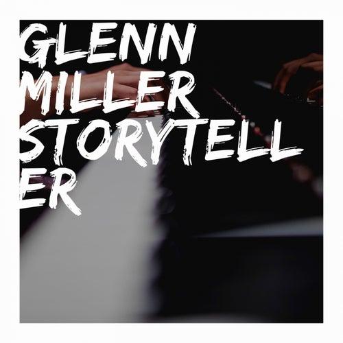Glenn Miller Storyteller by Glenn Miller